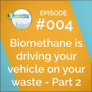 Episode 4 of the gmobility Podcast on biomethane